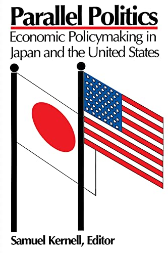 Parallel Politics: Economic Policymaking in Japan and the United States 9780815748915