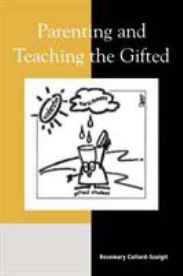 Parenting and Teaching the Gifted 9780810845299