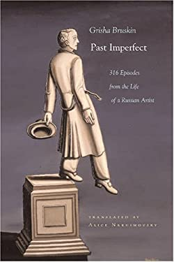 Past Imperfect: 318 Episodes from the Life of a Russian Artist 9780815609018