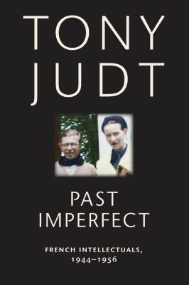 Past Imperfect: French Intellectuals, 1944-1956 9780814743560