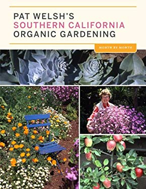 Pat Welsh's Southern California Organic Gardening: Month by Month 9780811868792
