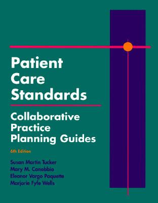 Patient Care Standards: Collaborative Practice Planning Guides 9780815188568
