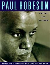 Paul Robeson: Artist and Citizen - Stewart, Jeffrey C.