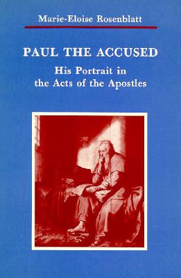 Paul the Accused: His Portrait in the Acts of the Apostles 9780814657508
