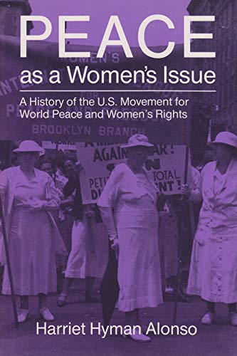Peace as a Women's Issue: A History of the U.S. Movement for World Peace and Women's Rights 9780815602699
