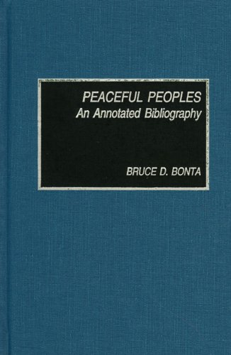 Peaceful Peoples: An Annotated Bibliography 9780810827851