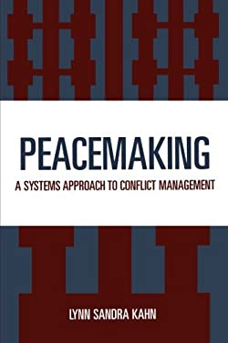 Peacemaking: A Systems Approach to Conflict Management 9780819167835
