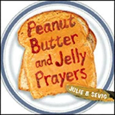 Peanut Butter and Jelly Prayers 9780819222756