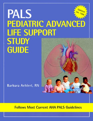 Pediatric Advanced Life Support Study Guide 9780815112518