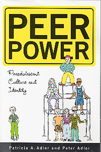 Peer Power: Preadolescent Culture and Indentity 9780813524603