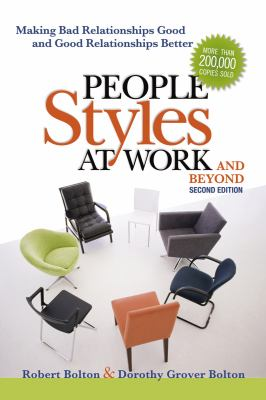 People Styles at Work... and Beyond: Making Bad Relationships Good and Good Relationships Better 9780814413425