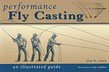 Performance Fly Casting: An Illustrated Guide 9780811707343