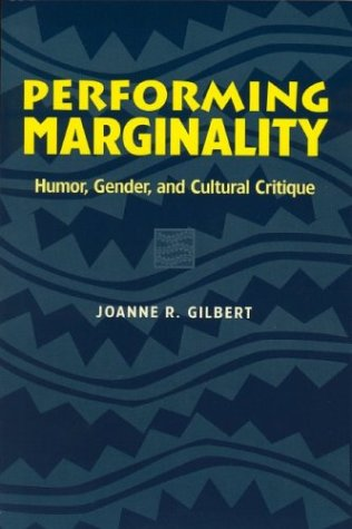 Performing Marginality: Humor, Gender, and Cultural Critique 9780814328033