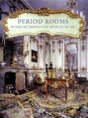 Period Rooms in the Metropolitan Museum of Art 9780810937444