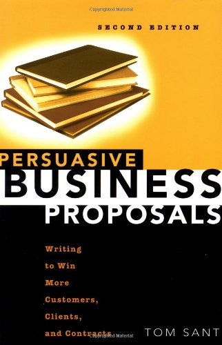 Persuasive Business Proposals: Writing to Win More Customers, Clients, and Contracts 9780814471531