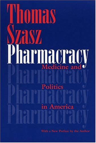 Pharmacracy: Medicine and Politics in America 9780815607632