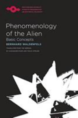Phenomenology of the Alien: Basic Concepts 9780810127579