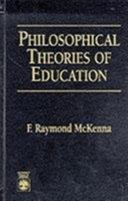 Philosophical Theories of Education 9780819199768