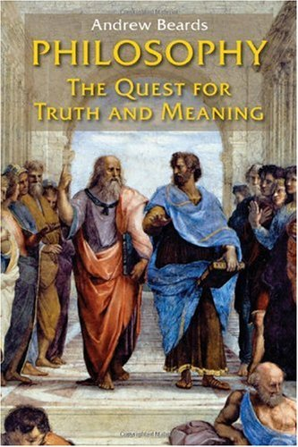 Philosophy: The Quest for Truth and Meaning 9780814654743