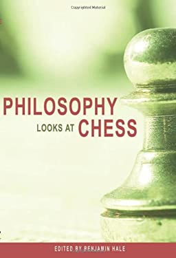Philosophy Looks at Chess 9780812696332