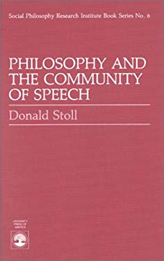 Philosophy and the Community of Speech 9780819166838