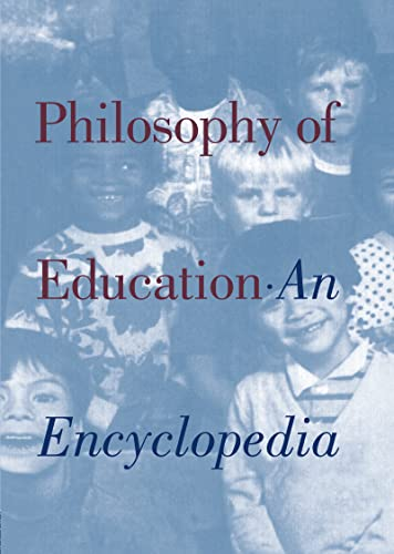 Philosophy of Education: An Encyclopedia 9780815311775