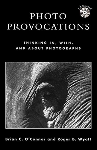 Photo Provocations: Thinking In, With, and about Photographs 9780810846463