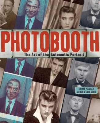 Photobooth: The Art of the Automatic Portrait 9780810996113