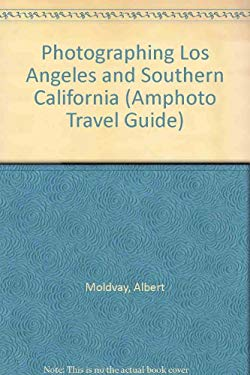 Photographing Los Angeles and Southern California (Amphoto Travel Guide)