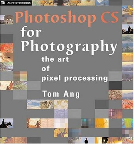 Photoshop CS for Photography: The Art of Pixel Processing 9780817453749