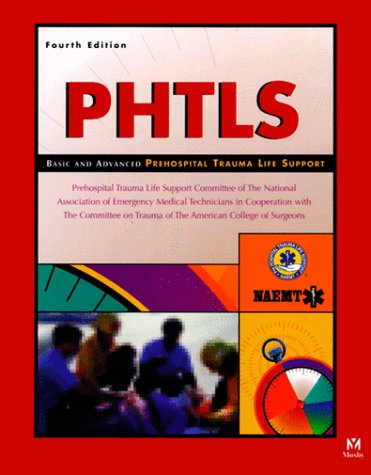 Phtls: Basic and Advanced Prehospital Trauma Life Support 9780815145691