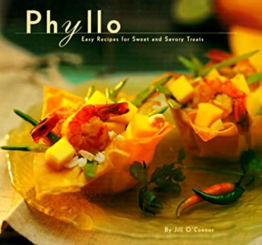 Phyllo: Easy Recipes for Sweet and Savory Treats 9780811810197