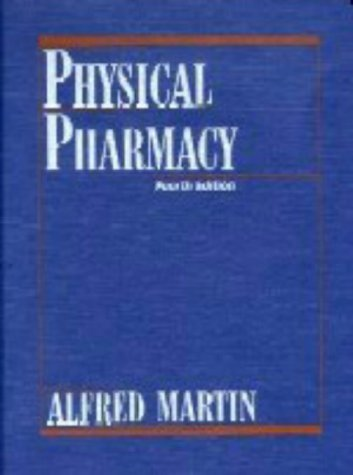 Physical Pharmacy: Physical Chemical Principles in the Pharmaceutical Sciences 9780812114386