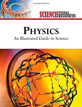 Physics: An Illustrated Guide to Science 9780816061679