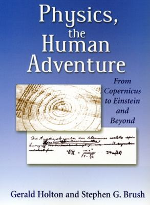 Physics, the Human Adventure: From Copernicus to Einstein and Beyond 9780813529080