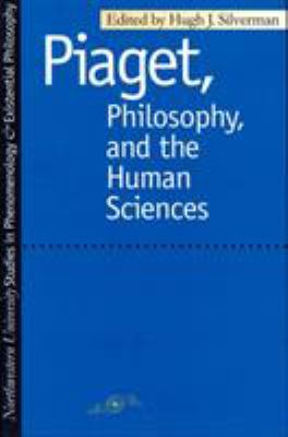 Piaget Philosophy and the Human Sciences 9780810114975