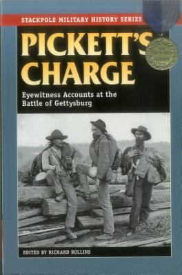 Pickett's Charge: Eyewitness Accounts at the Battle of Gettysburg 9780811732352