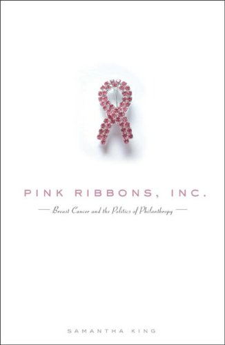 Pink Ribbons, Inc.: Breast Cancer and the Politics of Philanthropy 9780816648993