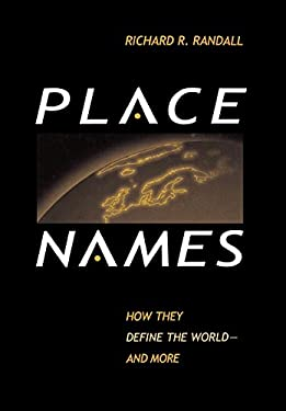 Place Names: How They Define the World--And More: How They Define the World--And More 9780810839069