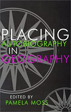 Placing Autobiography in Geography 9780815628484
