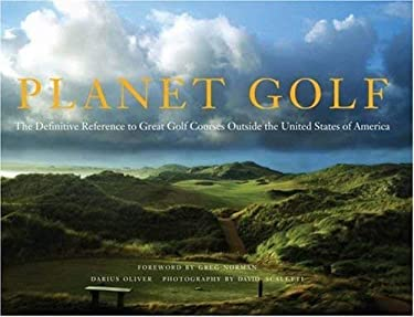 Planet Golf: The Definitive Reference to Great Golf Courses Outside the United States of America 9780810994034