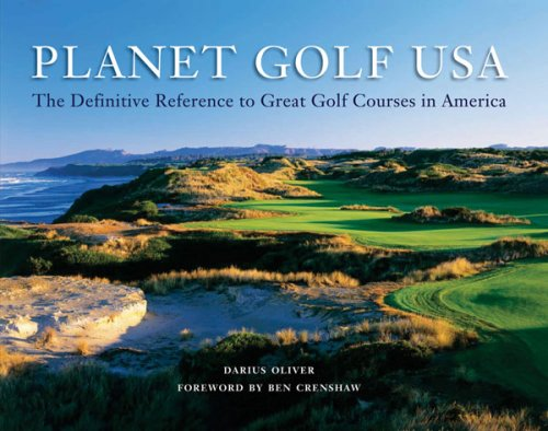 Planet Golf USA: The Definitive Reference to Great Golf Courses in America 9780810914377