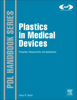 Plastics in Medical Devices: Properties, Requirements and Applications 9780815520276