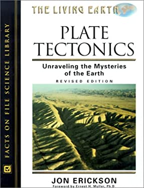 Plate Tectonics: Unraveling the Mysteries of the Earth 9780816043279