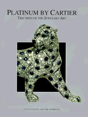 Platinum by Cartier: Triumphs of the Jewelers Art 9780810937383