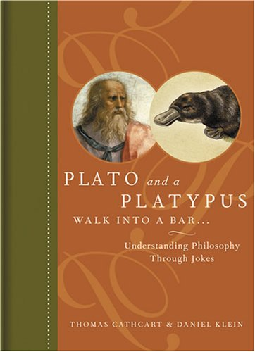 Plato and a Platypus Walk Into a Bar...: Understanding Philosophy Through Jokes 9780810914933