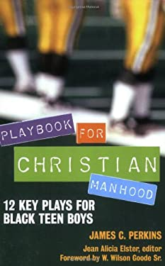 Playbook for Christian Manhood: 12 Key Plays for Black Teen Boys 9780817015251