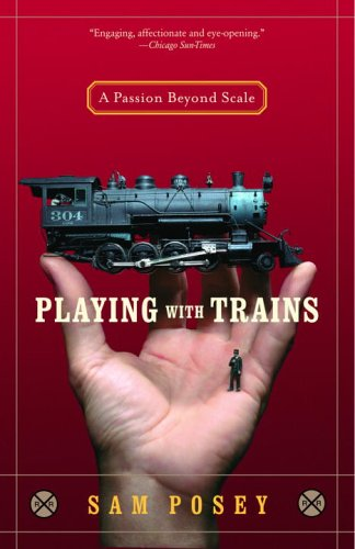 Playing with Trains: A Passion Beyond Scale 9780812971262