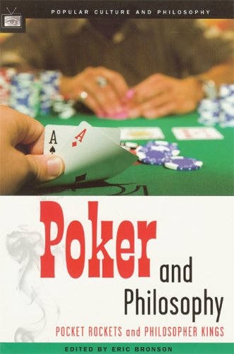 Poker and Philosophy: Pocket Rockets and Philosopher Kings 9780812695946