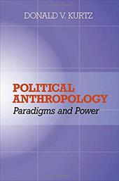 Political Anthropology: Power and Paradigms